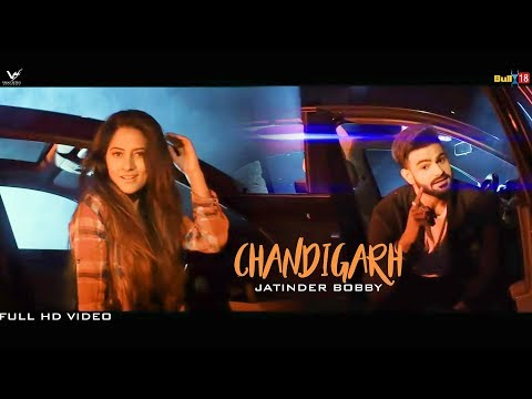 Chandigarh - Jatinder Bobby || Latest Punjabi Songs 2017 || VS Records