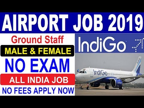 Airport Ground Staff Job 2019 | Indigo Airlines Recruitment | Private Jobs 2019 | How to Apply