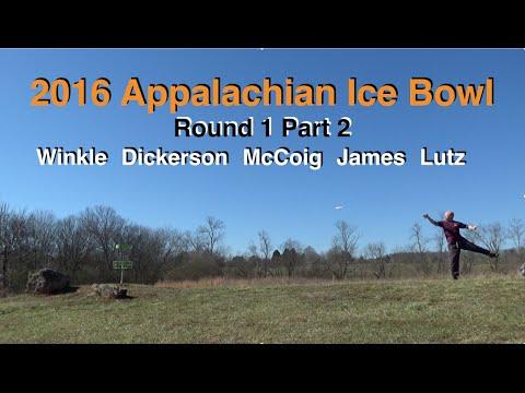 2016 Appalachian Ice Bowl - Rd 1 Pt2 (Winkle, Dickerson, McCoig, James, Lutz)