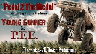 PFE/Young Gunner- Pedal 2 The Metal ( MU
