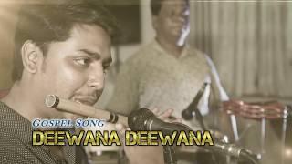 Download New Masihi Geet Deewana Deewana MP3 song and Music Video