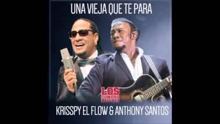 Anthony Santos Ft. Krisspy – Una Vieja Que Te Para