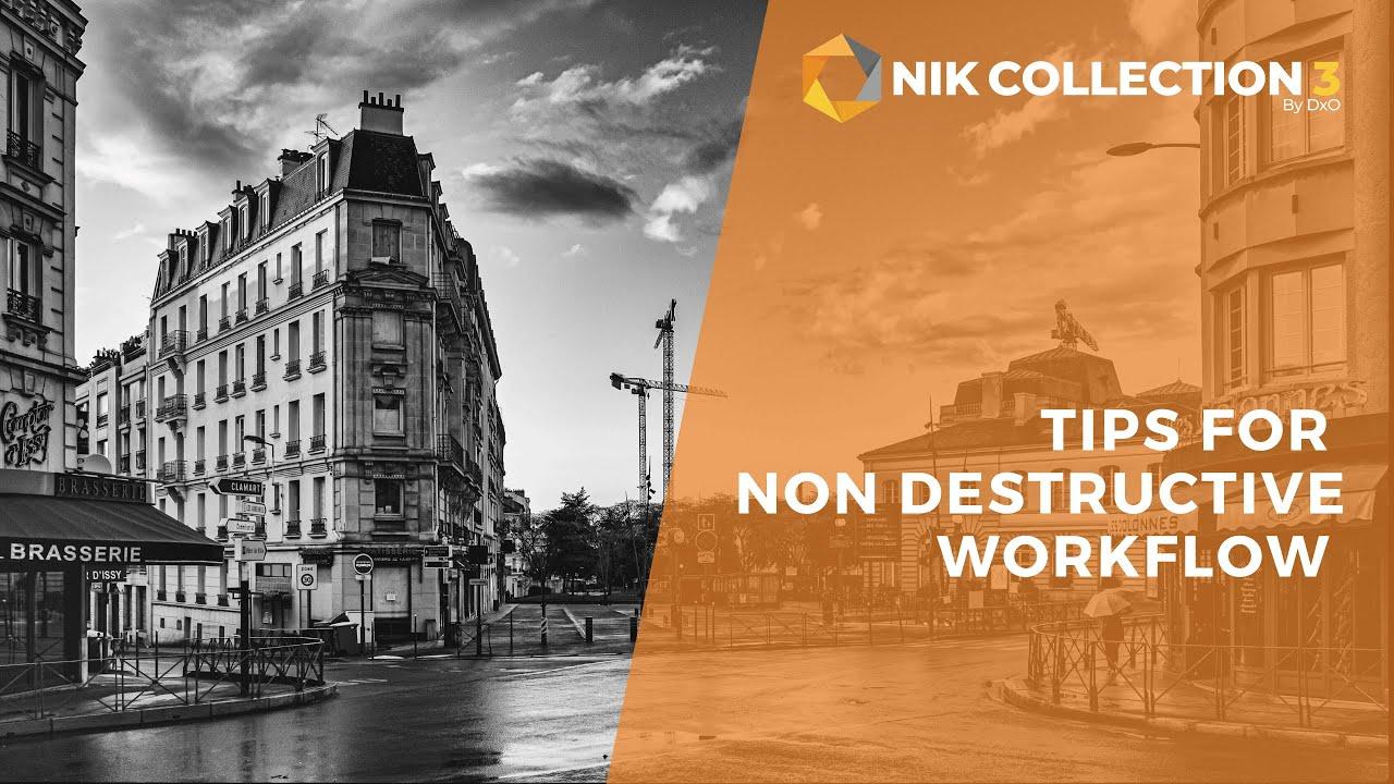 Non Destructive Workflow / Nik Collection 3 Tips