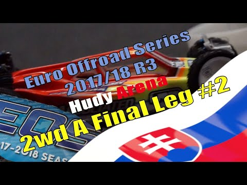 2wd A Final Leg #2 - Euro Offroad Series 17/18 Round 3 Hudy Arena