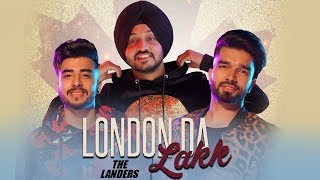 London Da Lakk | The Landers | Download | New Punjabi Song | Latest Punjabi Songs 2019 | Gabruu
