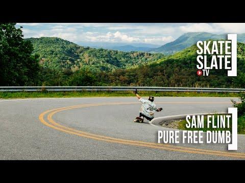 Sam Flint: Pure Free Dumb - Skate[Slate].TV