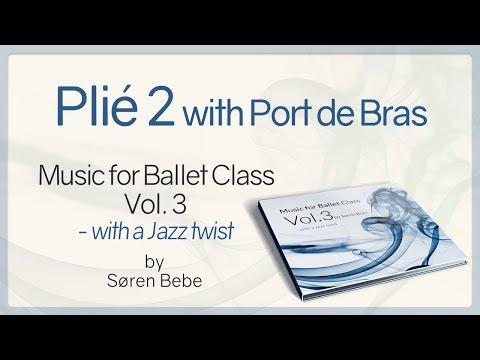 Plié 2 with Port de Bras - Music for Ballet Class Vol.3 - original piano songs by Søren Bebe