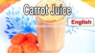 Repeat youtube video Indian Cuisine | Carrot juice | Samayal Kurippu
