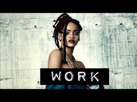 Rihanna Ft Drake - Work (Download)