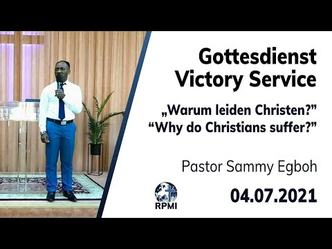 """RPMI-Gottesdienst - 04.07.2021 - Pastor Sammy Egboh """"Warum leiden Christen?"""""""