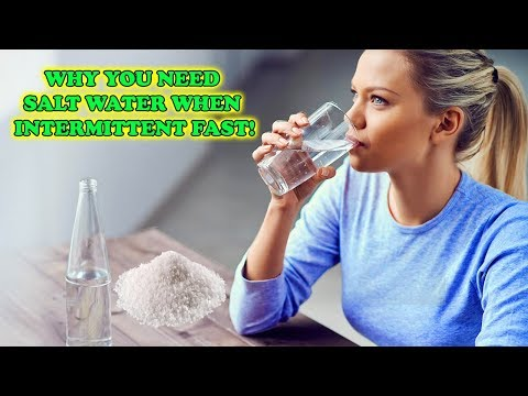 WHY YOU NEED SALT WATER WHEN INTERMITTENT FAST!