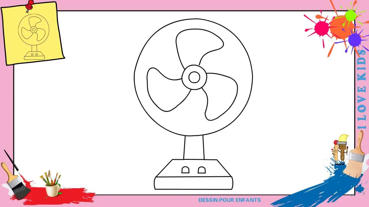 Dessin ventilateur comment dessiner un ventilateur facilement pour enfants youtube - Comment dessiner un enfant ...