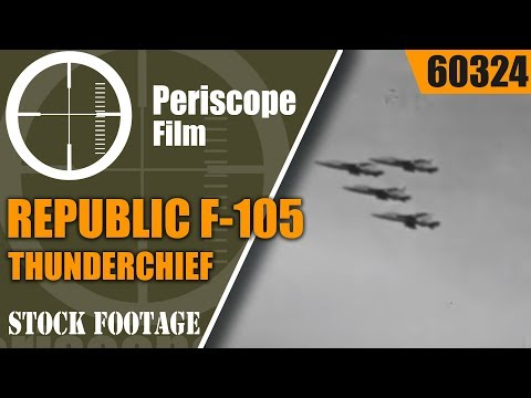 REPUBLIC F-105 THUNDERCHIEF PROMOTIONAL FILM for TACTICAL AIR COMMAND 60324