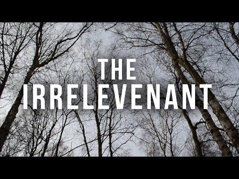 The Irrelevenant