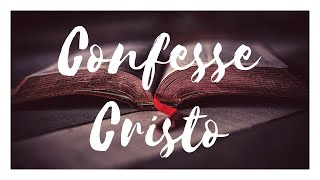 Confesse Cristo