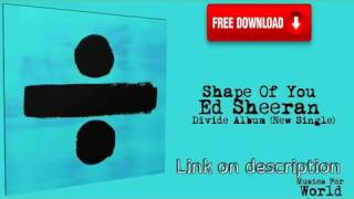 Ed Sheeran - Divide  Album 2017 [Full Free MP3 Download]NEW LINK!