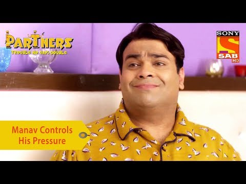 Your Favorite Character | Manav Controls His Pressure | Partners Trouble Ho Gayi Double