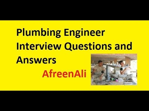 Plumbing Engineer Interview Questions and Answers