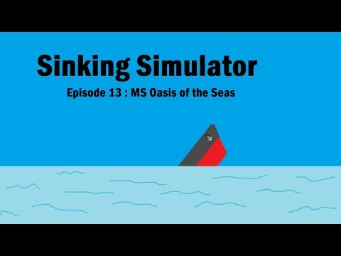 Sinking Simulator ep 13 MS Oasis Of The Seas