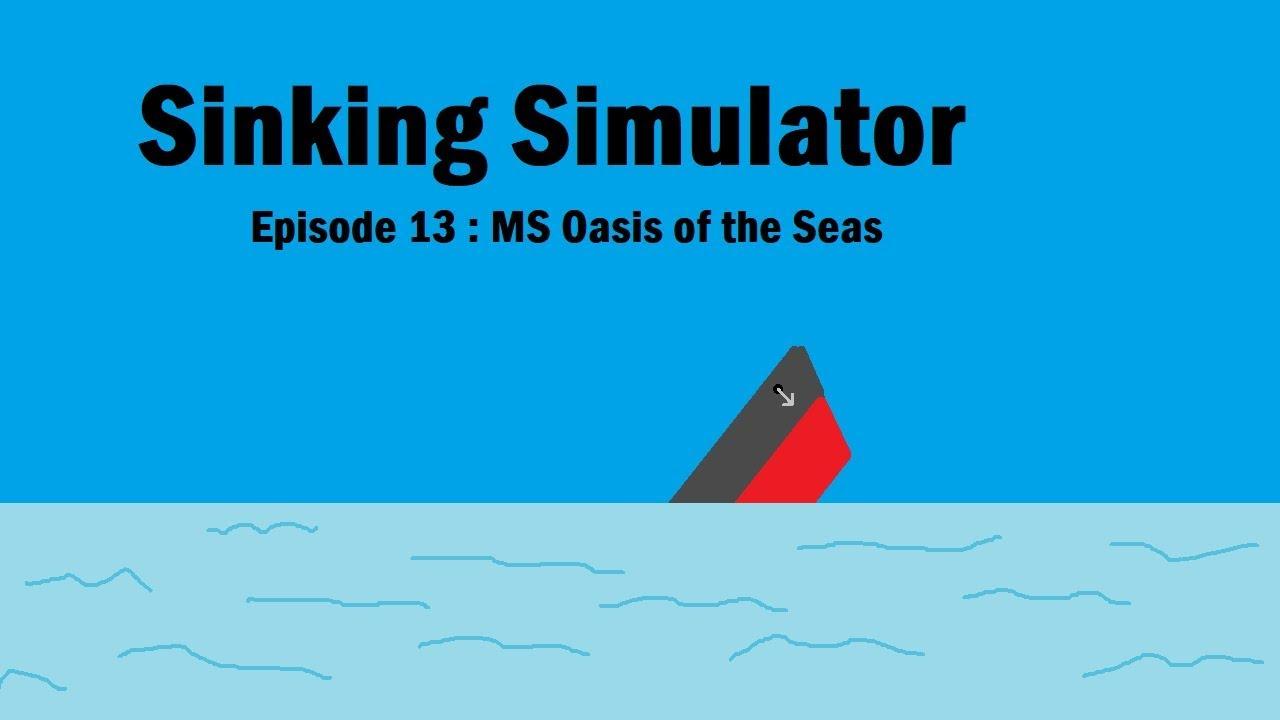 Sinking Simulator Episode 13 Ms Oasis Of The Seas Youtube