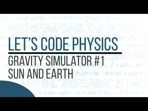 Gravity Simulator - Episode 1 (Sun and Earth)