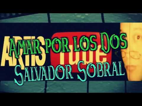SALVADOR SOBRAL - AMAR PELOS DOIS - CASTELLANO - ARTISTUBE