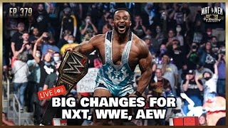 🔴 LIVE: A New Chapter for NXT, AEW ,and WWE