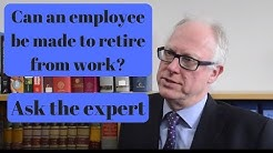 Can an employee be made to retire from work? Ask the expert