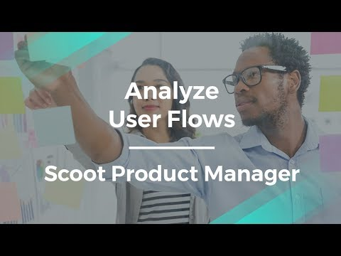 How to Analyze User Flows by Scoot Product Manager