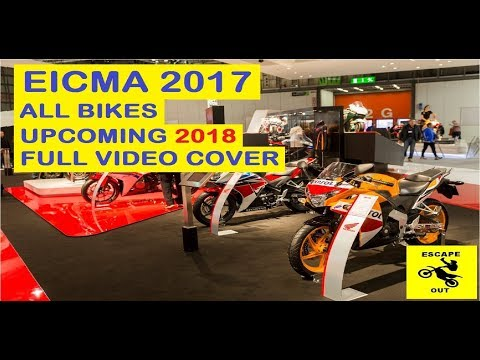 EICMA 2017   COMPLETE COVERAGE VIDEO   UPCOMING 2018 BIKES