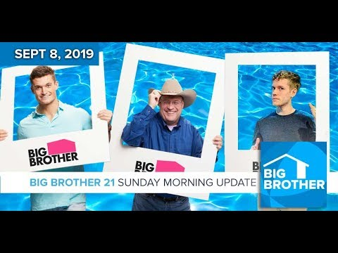 Big Brother 21 Sunday Sept 8 Morning Update LIVE 11e/8p