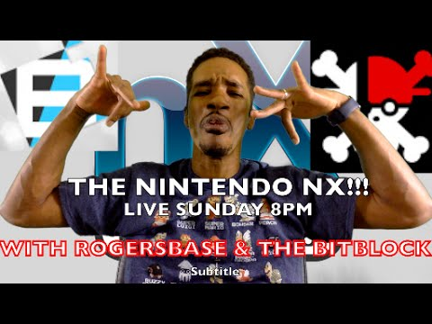 NINTENDO NX DISCUSSION FEATURING ROGERSBASE