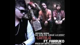 DE QUE ME SIRVELA VIDA REMIX - CAMILA FT FARRUKO