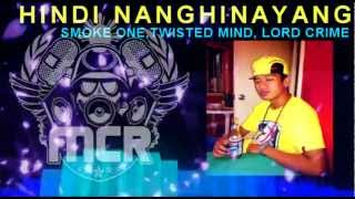 Hindi Nanghinayang - Smoke One, Twisted Mind & Lord Crime