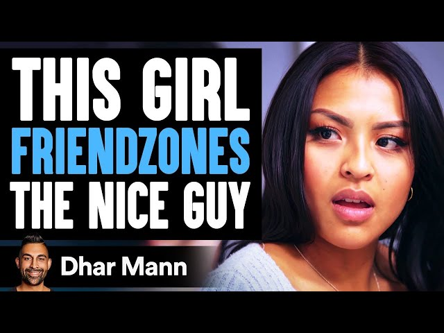 Girl Friendzones The Nice Guy, She Lives To Regret Her Decision   Dhar Mann