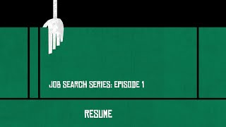 Job Search - Episode 1 - Resume