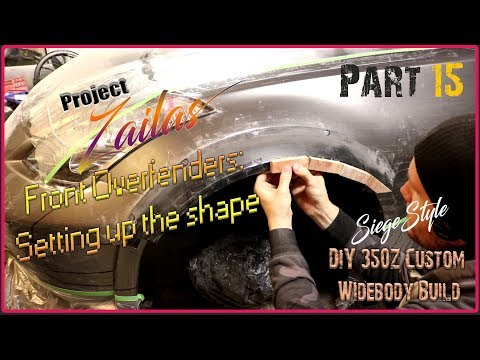 350Z DIY Custom Widebody Build: Front fenders - Setting up the shape
