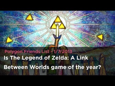 Friends List: Is The Legend of Zelda: A Link Between Worlds game of the year?