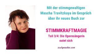 (3/4) Gespräche mit Mascha Travitzkaya über ihr Buch: Die Opernsängerin outet sich