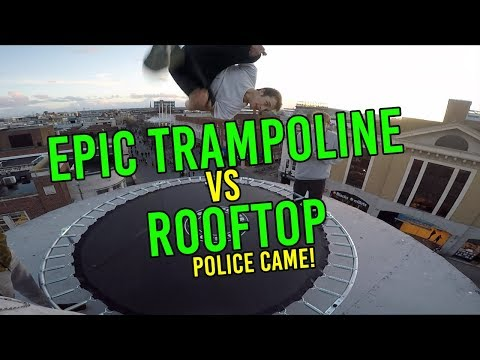 EPIC TRAMPOLINE VS ROOFTOP! (POLICE CAME)