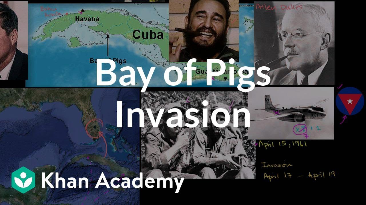 Bay of Pigs Invasion | The 20th century | World history | Khan Academy