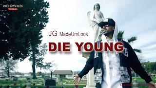 jg madeumlook die young official music video