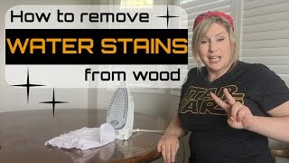 Remove Water Stains from Wood for Good!