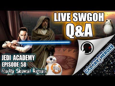 SWGOH Jedi Academy Episode 58 Live Q&A | Star Wars: Galaxy of Heroes #swgoh