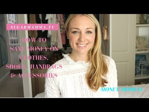 How I Save Money On Clothes, Handbags, Shoes & Accessories || SugarMamma.TV