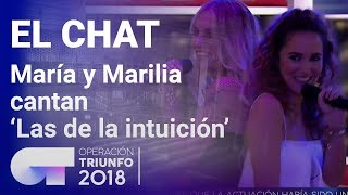 'Las de la intuición' - María y Marilia | El Chat | Programa 5 | OT 2018