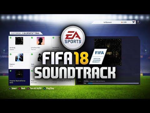 FIFA 18 FULL SOUNDTRACK (OFFICIAL FIFA 18 SOUNDTRACK)