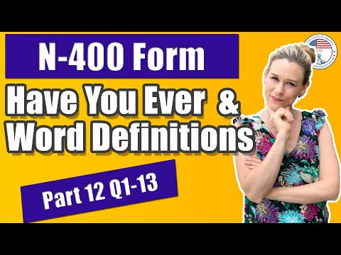 2020 US Citizenship Interview  Have You Ever Questions & Vocabulary Definitions Part 12 N400