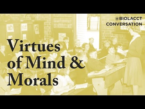 Virtues of Minds and Morals