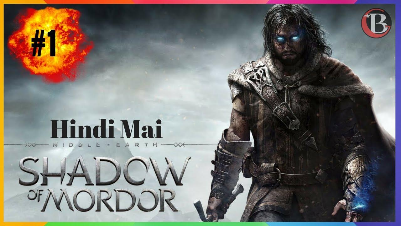 Middle Earth Shadow Of Mordor Hindi Mai Part 01 Hd Youtube